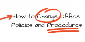 How to Change Office Policies and Procedures