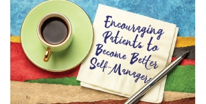 Encouraging Patients to Become Better Self-Managers